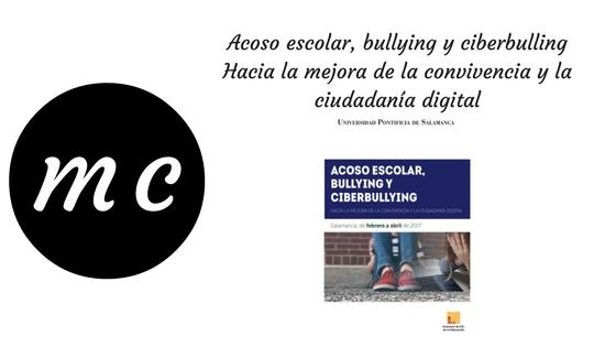 ACOSO ESCOLAR, BULLYING Y CIBERBULLYING. HACIA LA MEJORA DE LA CONVIVENCIA Y LA CIUDADANÍA DIGITAL